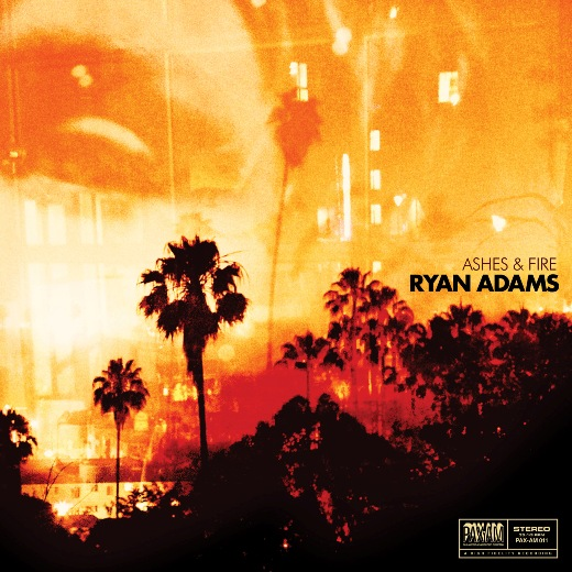19- Ryan Adams - Ashes and Fire